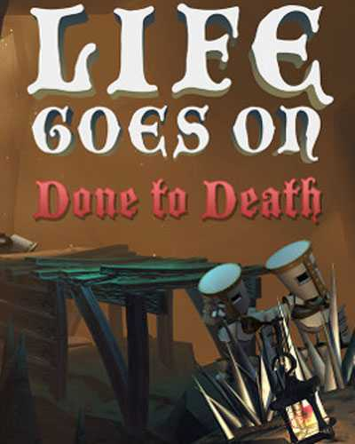 Life Goes On Done to Death Free Download