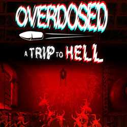 Overdosed A Trip To Hell