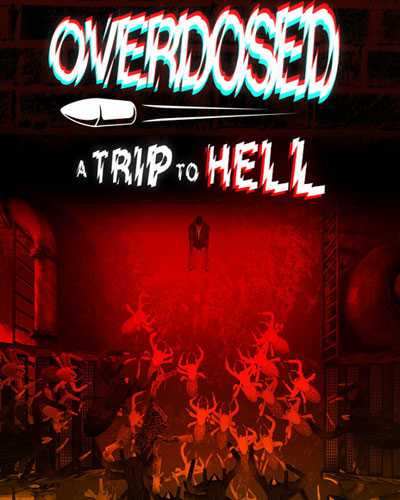 Overdosed A Trip To Hell Free Download