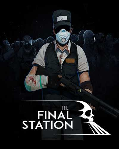 The Final Station Free PC Download
