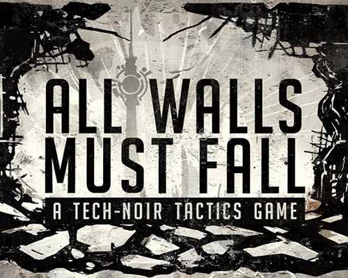 All Walls Must Fall A Tech Noir Tactics Game Free