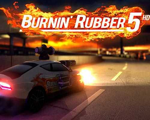 Burnin Rubber 5 HD Free Download