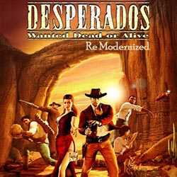 Desperados Wanted Dead or Alive Re Modernized