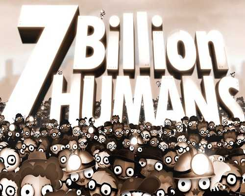 7 Billion Humans Free PC Download