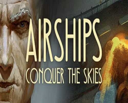 Airships Conquer the Skies PC Game Free Download