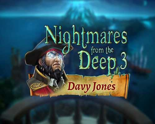 Nightmares from the Deep 3 Davy Jones Free Download