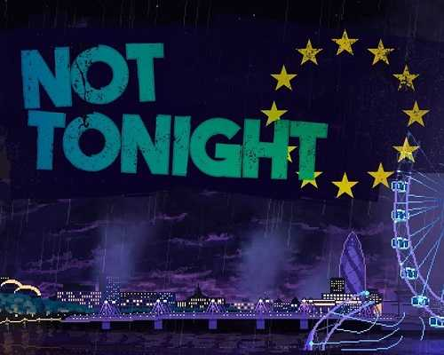 Not Tonight PC Game Free Download