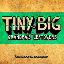 Tiny and Big Grandpa's Leftovers-s