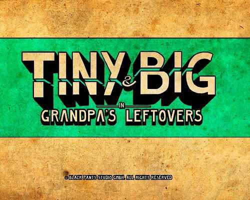 Tiny and Big Grandpas Leftovers Free Download