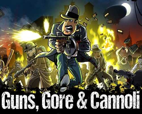 Guns Gore & Cannoli Free Download