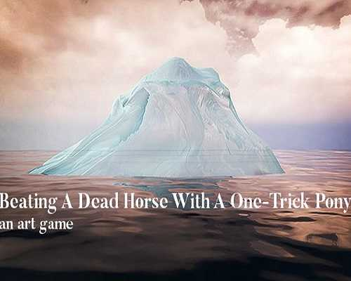 Beating A Dead Horse With A One Trick Pony Free