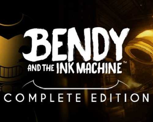 Bendy and the Ink Machine Complete Edition Free