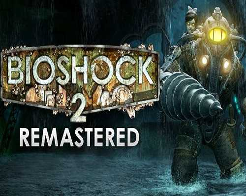 BioShock 2 Remastered Free PC Download