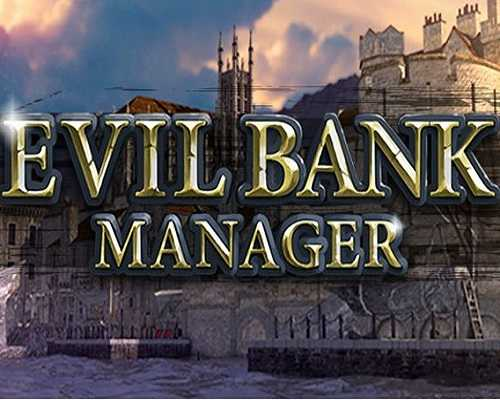 Evil Bank Manager Free PC Download