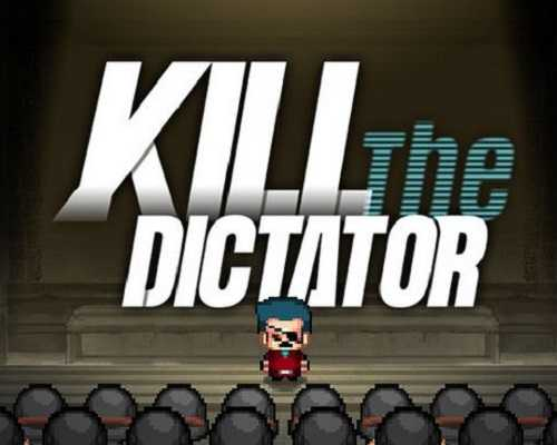 Kill the Dictator PC Game Free Download