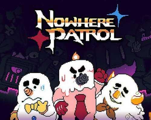 Nowhere Patrol PC Game Free Download