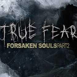 True Fear Forsaken Souls Part 2