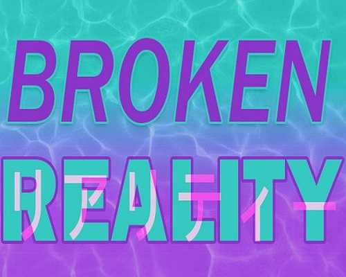 Broken Reality PC Game Free Download