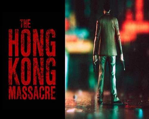 The Hong Kong Massacre Free PC Download