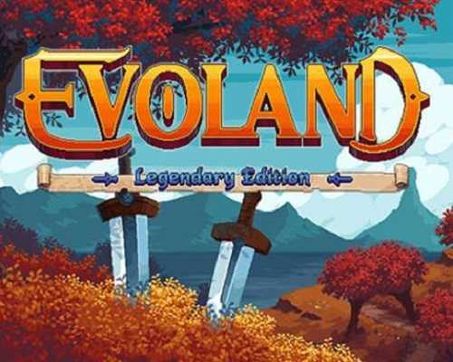 Evoland Legendary Edition Free PC Download