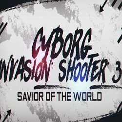Cyborg Invasion Shooter 3 Savior Of The World