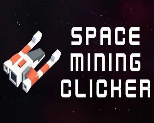 Space mining clicker PC Game Free Download