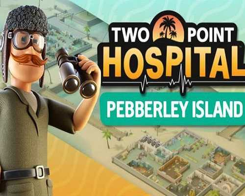 Two Point Hospital Pebberley Island Free PC Download