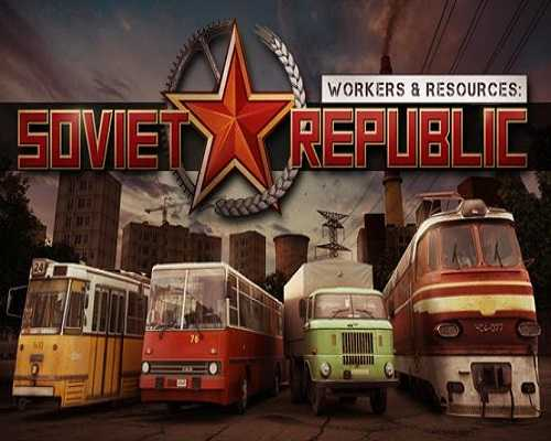 Workers & Resources Soviet Republic Free PC Download