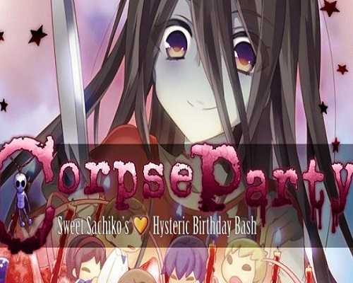 Corpse Party Sweet Sachikos Hysteric Birthday Bash Free Download