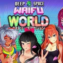 DEEP SPACE WAIFU WORLD