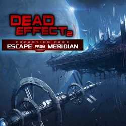 Dead Effect 2 Escape from Meridian