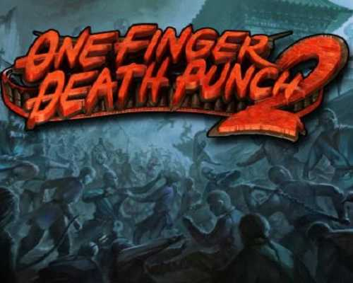One Finger Death Punch 2 PC Game Free Download