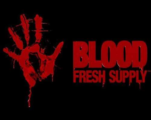 Blood Fresh Supply PC Game Free Download