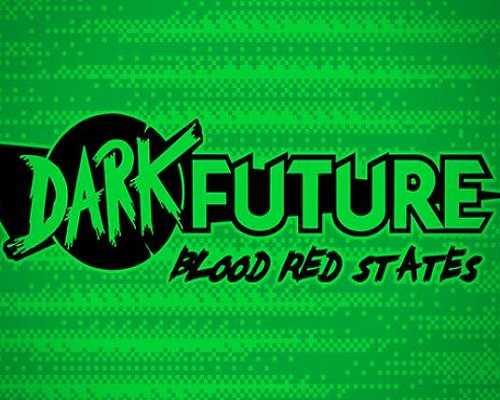 Dark Future Blood Red States PC Game Free Download