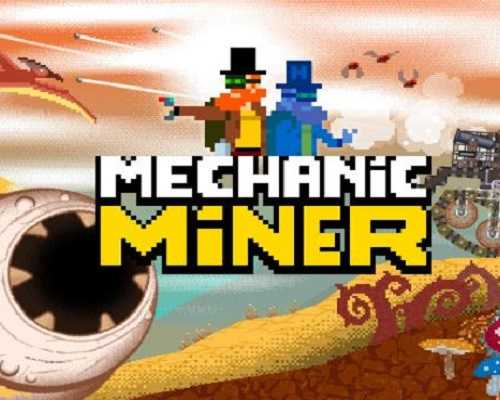 Mechanic Miner PC Game Free Download