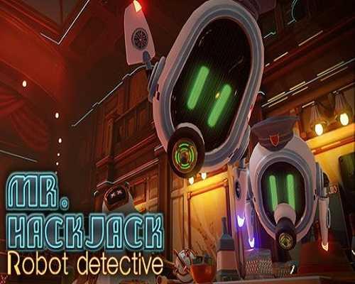 Mr Hack Jack Robot Detective PC Game Free Download