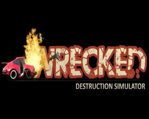Wrecked Destruction Simulator PC Game Free Download