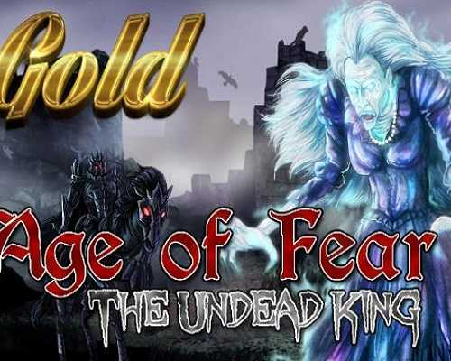 Age of Fear The Undead King GOLD PC Game Free Download