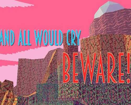 And All Would Cry Beware Free PC Download