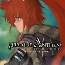Heroine Anthem Zero 2 Scars of Memories
