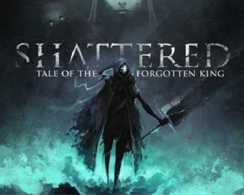 Shattered Tale of the Forgotten King PC Game Free Download