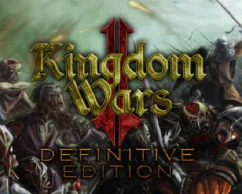 Kingdom Wars 2 Definitive Edition Free PC Download