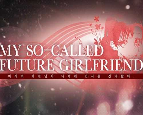 My so called future girlfriend Free PC Download