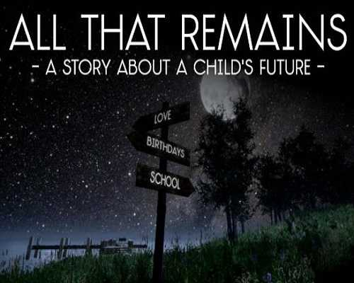 All That Remains A story about a childs future Free Download