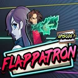 Flappatron Episode 1