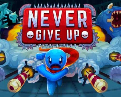 Never Give Up PC Game Free Download