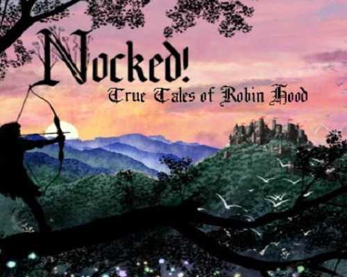 Nocked True Tales of Robin Hood Free PC Download