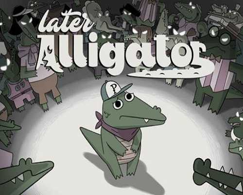 Later Alligator PC Game Free Download