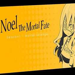 Noel The Mortal Fate S1 7