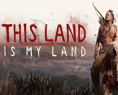 This Land Is My Land PC Game Free Download
